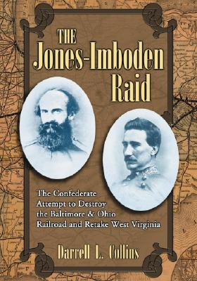 The Jones-Imboden Raid By Collins, Darrell L.